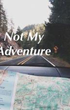 Not My Adventure. by heikecoetzee