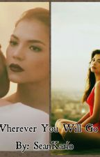 Wherever You Will Go (Rastro Fanfic) by SeanKarlo