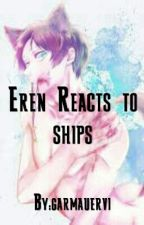 Eren Reacts To Ships by garmauervi
