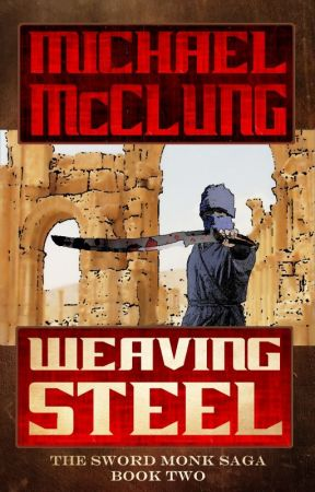 Weaving Steel: The Sword Monk Book 2 by McClungMike