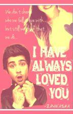 I Have Always Loved You- Zayn Malik Imagine! by Zaynasha