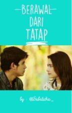 Berawal Dari Tatap by tSabaticha_
