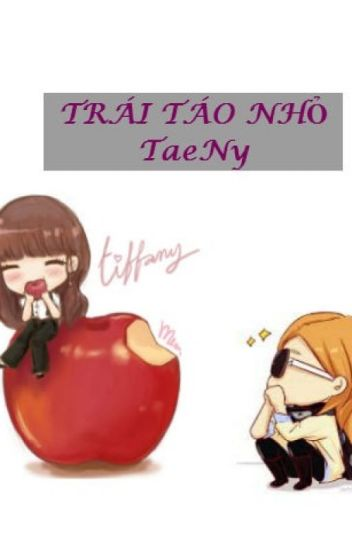 [Threeshot] TRÁI TÁO NHỎ - TaeNy