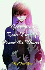 Generation Zero:Era Of Peace Or Chaos? by StylJt