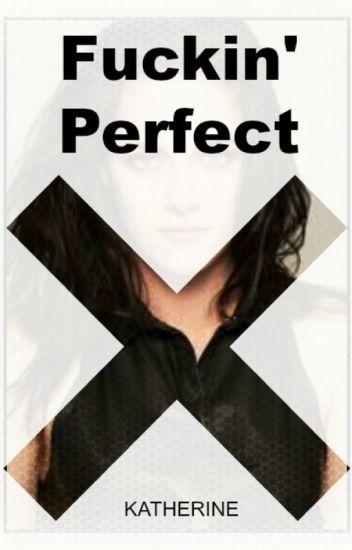 Fuckin' Perfect (Twilight Fanfiction) (Bella & Jane)