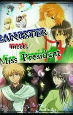 GANGSTER meets MISS PRESIDENT by Michaa08