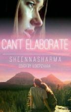 Can't Elaborate by sheennasharma