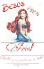 Besos para Ariel by lady_sweetness