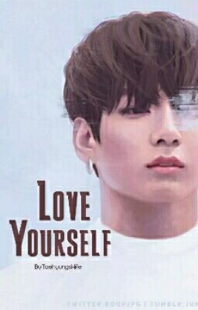 Love Yourself (BTS jungkook)  by TaehyungsWife