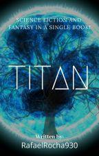 TITAN by RafaelRocha930