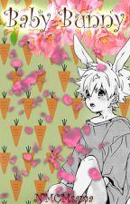 Baby Bunny (Romance Gay/Mpreg) by NMCMsama