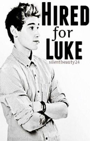 Hired For Luke. Janoskians Fan Fic    (Luke Brooks)