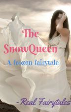 The SnowQueen: A Frozen Fairytale by real_fairytales