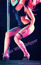 In Love With A Stripper by kathrineotani