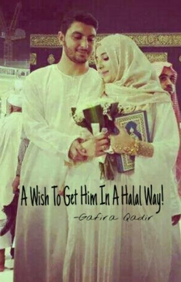 A Wish To Get Him In A Halal Way.