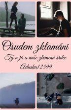 Osudem zklamáni by aduska12599