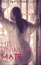 His Unwilling Mate by Anniebar7
