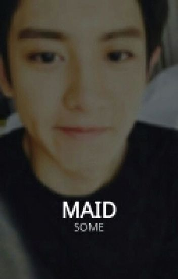 Maidsome | chanyeol [✔]