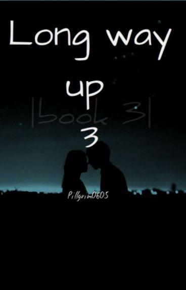 Long way up 3  book 3 