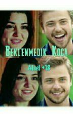 ALSEL BEKLENMEDİK KOCA (+18)  by Berkatanmanyaa