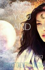 Just You And I : The Sirens Song  by Xx1ForeverYoung1xX