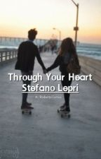 Through Your Heart || Stefano Lepri by CutieRob