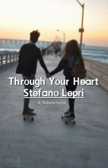 Through Your Heart || Stefano Lepri