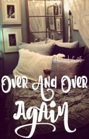 #1 Over And Over Again [Tristan Maxted] by NinasLife05
