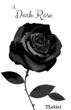 A Dark Rose by TLotiel