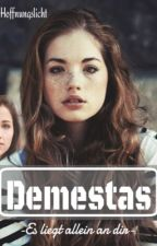 Demestas-Es liegt allein an dir #wattys2016 by Hoffnungslicht