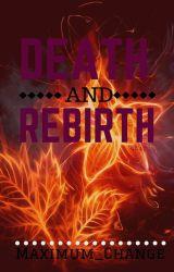 Death and Rebirth (boyxboy) by DestielxCasean