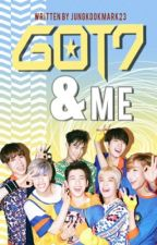 GOT7 & ME (Editing) by JungkookMark23