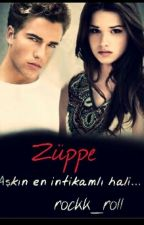 ZÜPPE #Wattys2016 by rocck_roll