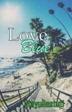 Love Blue ✔ by litayuliastuti