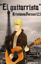 """El Guitarrista"" by KristannaForever123"