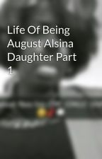 Life Of Being August Alsina Daughter Part 1 by SUGAR_FOOTA