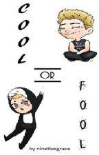 Cool or Fool? |l.h.| ✔ by ninetiesgrace