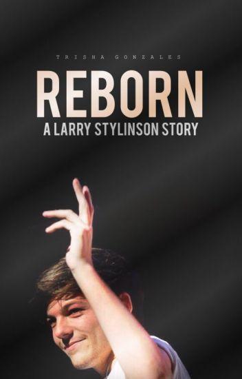 Reborn • larry au ✓