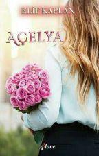 AÇELYA (Kitap Oldu) by ElifKaplan3