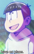 Looks Aren't Everything To Me (A Karamatsu Fanfic) by Krematic