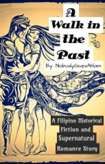A Walk In The Past A Filipino Historical Fiction And Supernatural