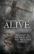 Alive by DominicaWayler