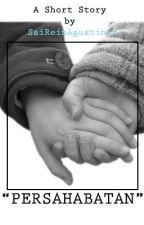 """[Tantangan Teenlit NGKWI] """"Persahabatan"""" by SaiRein"""