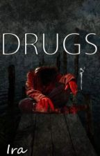 Drugs  by iralay1507