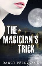 The Magician's Trick by Peleboy