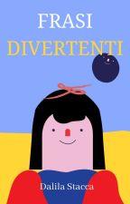 ~FRASI DIVERTENTI~ by Dali-02