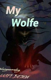 MY WOLFE by loveyoureading