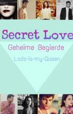 Secret Love - Geheime Begierde (Band 1) by Allxaboutxstorysx13