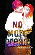 No More Dream by dreamingsyi99