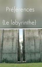 Préférences Le Labyrinthe by 22liseuses